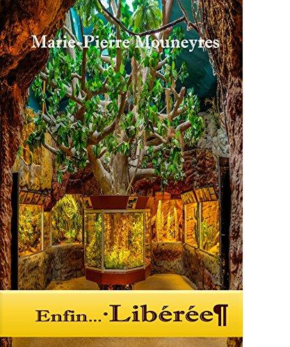 Enfin Libérée: Laissez-vous inspirer pour vous libérer