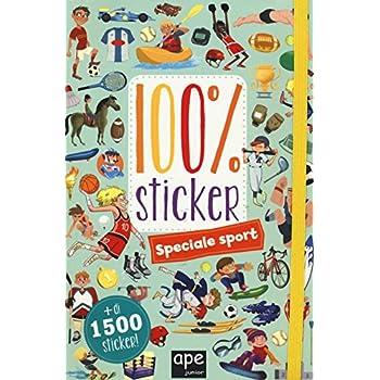 Speciale Sport. 100% Sticker. Con Adesivi. Ediz. Illustrata