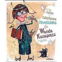 Les folles et fabuleuses inventions de Wanda Kanapoutz
