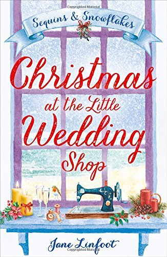 Christmas at the Little Wedding Shop (Sequins & Snowflakes 2) by Jane Linfoot (2016-10-20)