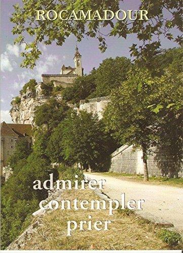 Rocamadour : Admirer, contempler, prier