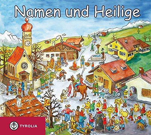 Namen und Heilige: Wo unsere Vornamen herkommen. Für Kinder zum Vorlesen und Selberlesen ab 8