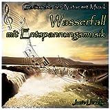 Geräusche der Natur mit Musik: Wasserfall mit Entspannungsmusik