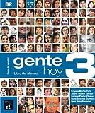 Gente hoy. Libro del alumno. Per le Scuole superiori. Con CD. Con espansione online: Gente hoy 3. Libro del alumno + CD: 1 (Ele - Texto Español)