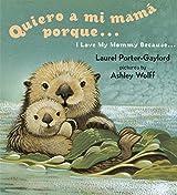 Quiero a mi Mama Porque.../ I Love My Mommy Because...