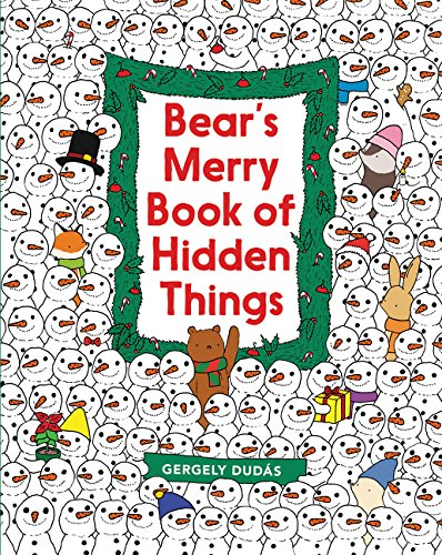 Bear's Merry Book of Hidden Things: Christmas Seek-and-Find por Gergely Dudas