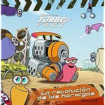 Turbo Fast. La revolución de las hormigas: Cuento