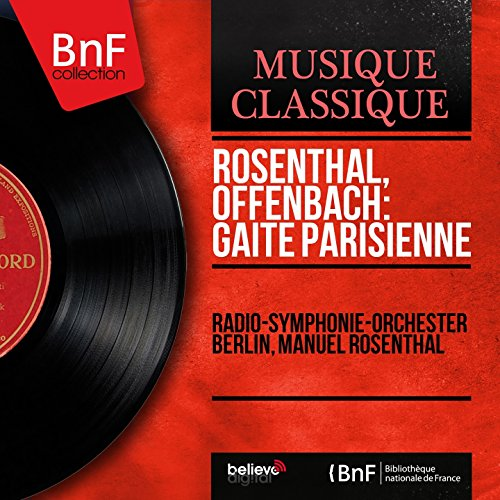 Rosenthal, Offenbach: Gaîté parisienne (Mono Version) Rosenthal Collection