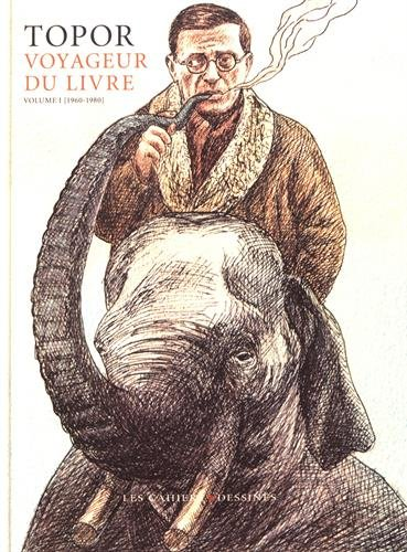 Topor, voyageur du livre : Volume 1 (1960-1980)