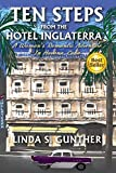 Ten Steps From The Hotel Inglaterra: A Woman's Romantic Adventure In Havana, Cuba (English Edition)
