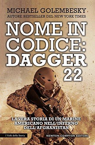 Nome in codice Dagger 22. La vera storia di un marine americano nell'inferno dell'Afghanistan