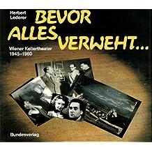 Bevor alles verweht. Wiener Kellertheater 1945-1960