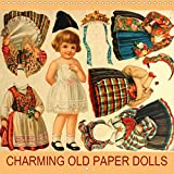 CHARMING OLD PAPER DOLLS (Wall Calendar 2020 300 × 300 mm Square): Beautiful vintage paper dolls for collectors, children and adults. (Monthly calendar, 14 pages )