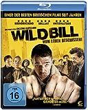 Wild Bill - Vom Leben beschissen! [Blu-ray]