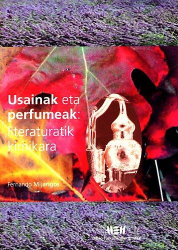 Usainak eta perfumeak: literaturatik kimikara (U.E.U.) por Fernando Mijangos