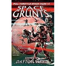 Space Grunts: Full-Throttle Space Tales #3