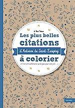 Les plus belles citations d'Antoine de Saint-Exupéry à colorier de Antoine de Saint-Exupéry
