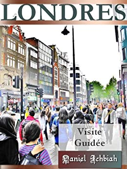 Londres visite guidée par [Ichbiah, Daniel]