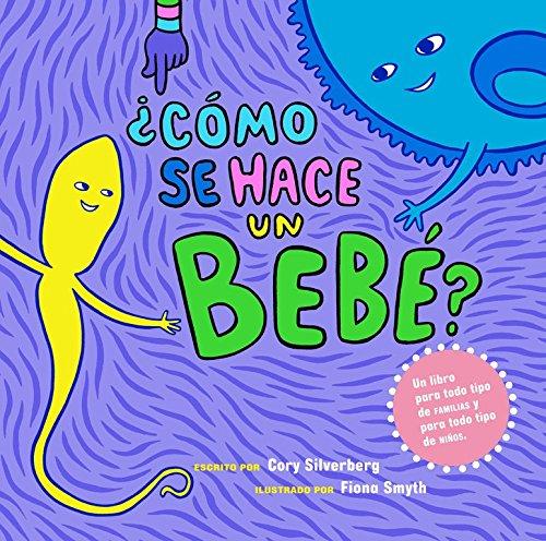 ¿Cómo se hace un bebé?: Spanish Language Edition por Cory Silverberg