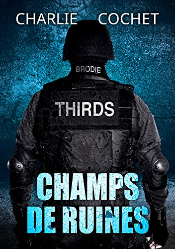 Thirds - Tome 3 - Champs de ruines - Charlie Cochet