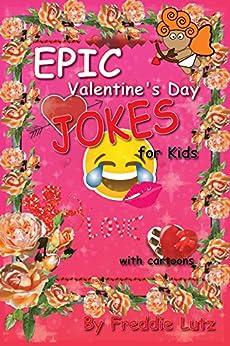 Epic Valentine's Day Jokes: Valentine's Day books, Valentine's Day Knock Knock jokes, hilarious books, Valentines Day Gift, jokes books (Valentines day ... (silly memes jokes Book 8) (English Edition)