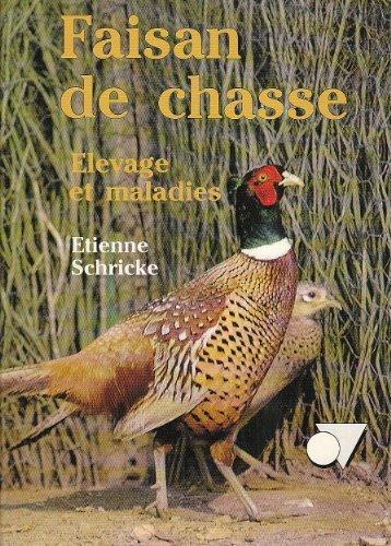 Faisan de chasse de Etienne Schricke (1 dcembre 1998) Broch