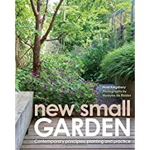 New Small Garden : Inspiration for Modern, Sustainable Spaces: Inspiration for Modern, Sustainable Spaces