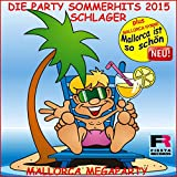 Die Schlager Party Sommer Hits 2015 Mallorca Megaparty (Plus Hymne Mallorca ist so schön)