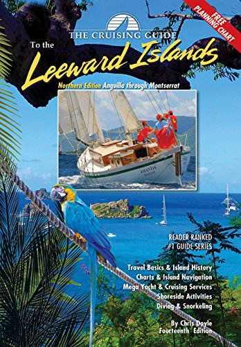 The Cruising Guide to the Northern Leward Islands: Anguilla Through Montserrat, Northern Edition por Chris Doyle