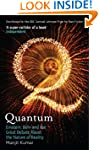 Quantum: Einstein, Bohr and the Great...