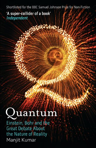 Quantum: Einstein, Bohr and the Great Debate About the Nature of Reality por Manjit Kumar