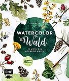 Watercolor Wald: 20 Motive in Aquarell malen - Inspiration Natur