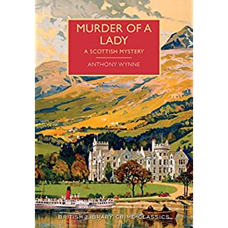 Murder of a Lady: A Scottish Mystery (British Library Crime Classics)