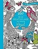 Mein Kreativplaner zum Ausmalen 2017: Vögel