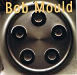 Bob Mould/ The Last Dog And Pony Show