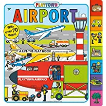 Playtown: Airport: A Lift-The-Flap Book