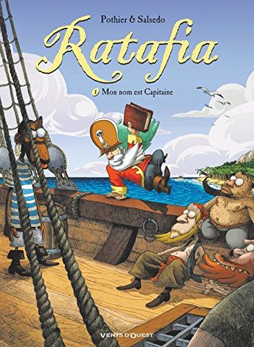 Ratafia - Tome 01: Mon nom est Capitaine par Nicolas Pothier