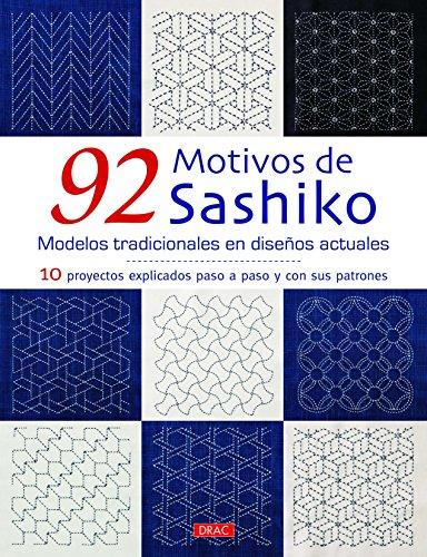 92 motivos de sashiko : modelos tradicionales con diseños actuales : 10 proyectos explicados paso a paso con sus patrones