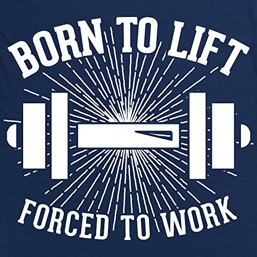 Born To Lift Forced To Work Langarmshirt Funny Novelty Gift, Herren Dunkelblau
