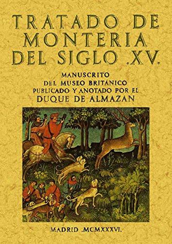 Tratado de la montería por Duque de Almazán