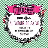 Telecharger Livres Le livre sonore a enregistrer pour offrir a son amoureux se (PDF,EPUB,MOBI) gratuits en Francaise