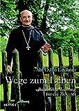 Wege zum Leben: Benedikts Weisung für die Zukunft