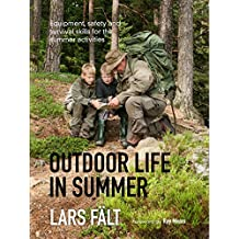 Outdoor Life in Summer: Equipment, Safety and Survival Skills for the Summer Activities