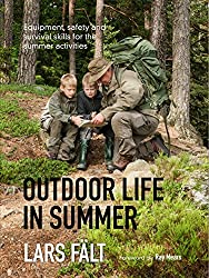 Outdoor Life in Summer: Equipment, Safety, and Survival Skills for the Summer Activities