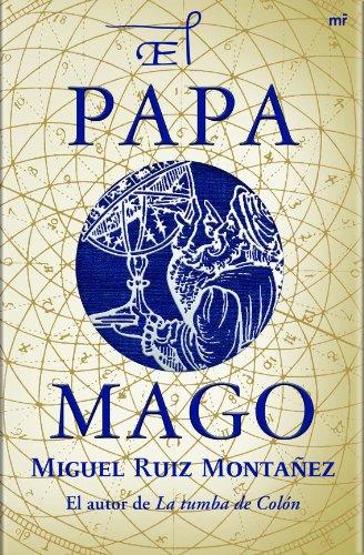 El papa mago (MR Narrativa) por Miguel Ruiz Montañez