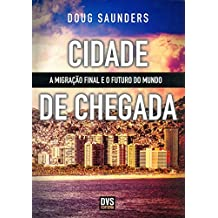 Cidade de Chegada. A Migração Final e o Futuro do Mundo (Em Portuguese do Brasil)