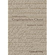 Einführung in den Gregorianischen Choral