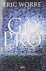 Go Pro - 7 Steps to Becoming a Network Marketing Professional by Eric Worre (5-Jan-2013) Paperback
