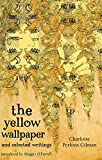 The Yellow Wallpaper And Selected Writings (Virago Modern Classics)