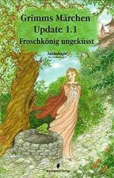 Grimms Märchen Update 1.1 Froschkönig ungeküsst (Moderne Märchen)